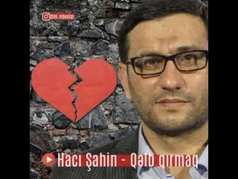 Hacı Şahin Qəlb qırmaq whatsapp üçün durum(status)