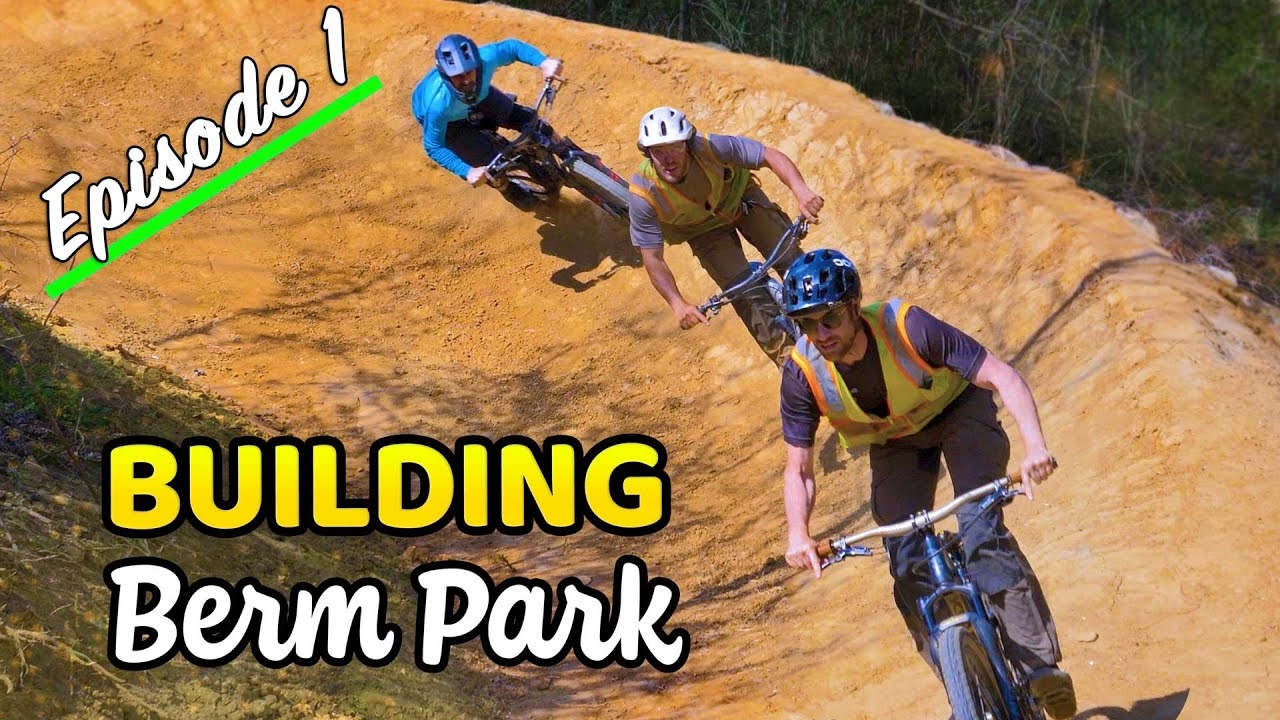 Building Berm Park Ep 1 (Breaking Ground & Making History)