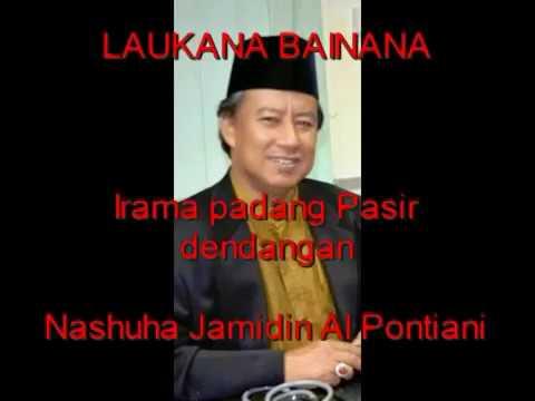 LAUKANA BAINANA -  Nashuha Jamidin Al Pontiani Irama Padang Pasir