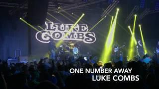 "Luke Combs - ""One Number Away"""