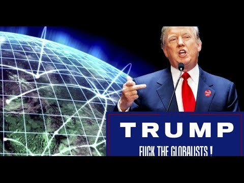 Trump Says he's a Globalist