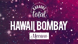 Hawaii Bombay - Mecano - Karaoke Sin Coros