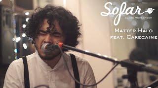 Matter Halo (feat. Cakecaine) - Travel | Sofar Jakarta