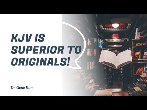 KJV is Superior to Originals!