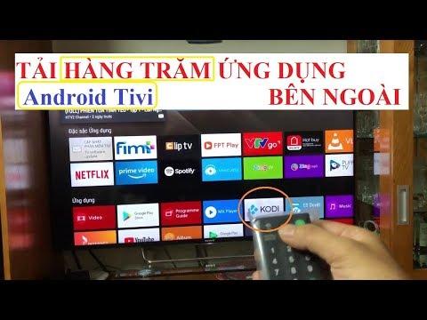 Tải hàng trăm ứng dụng hay cho Android Tivi bằng cách đơn giản này