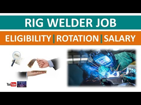 Rig Welder Job | Eligibility | Rotation | Salary | Oil and Gas