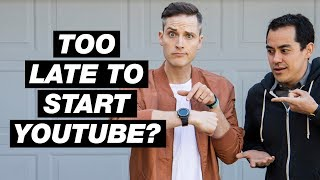 Is it Too Late to Start YouTube in 2018?