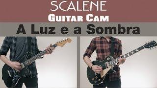 Scalene - A Luz e a Sombra (Guitar Cam)