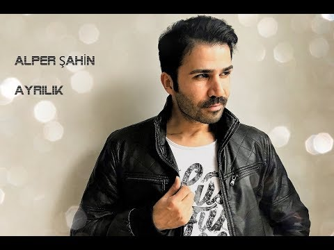 ALPER ŞAHİN AYRILIK  spotify , itunes , apple music, amazon , deezer