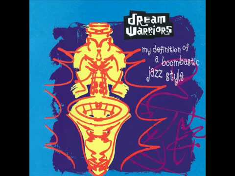 Dream Warriors - My Definittion of a Bombastic Jazz Style (HQ)