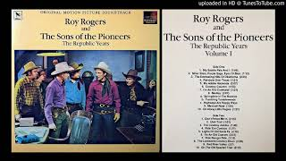 ROY ROGERS and THE SONS OF THE PIONEERS - The Republic Years (SIDE 1)