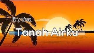 [Tanpa Vokal] 🎵 Ibu Sud - Tanah Airku 🎵 +Lirik Lagu [Midi Karaoke]