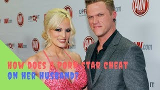 How does a porn star cheat on her husband?