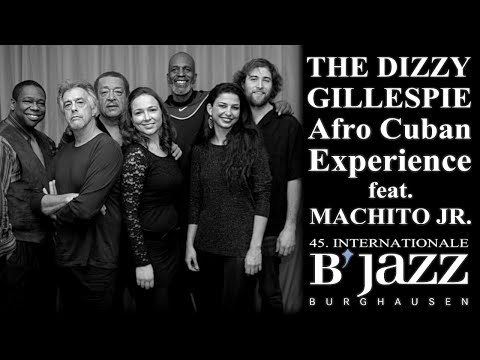 The Dizzy Gillespie™ Afro Cuban Experience feat. Machito Jr. - Jazzwoche Burghausen 2014