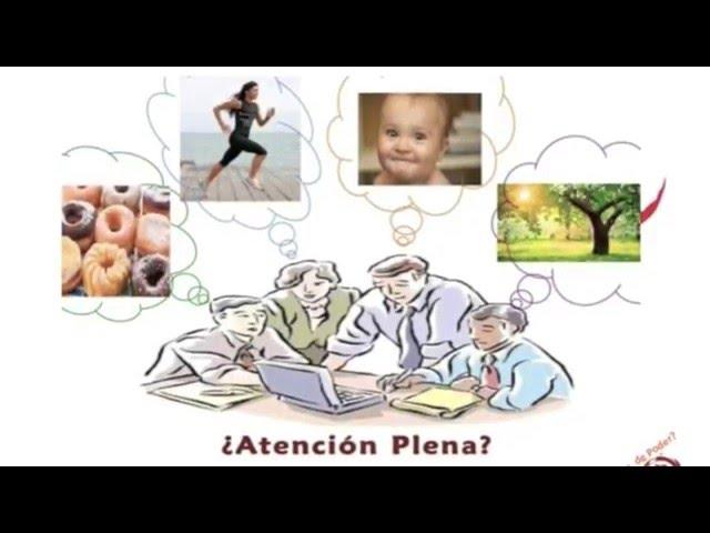 La ventaja de la Felicidad para el Éxito, Atención Plena - Mindfulness 6 de 7