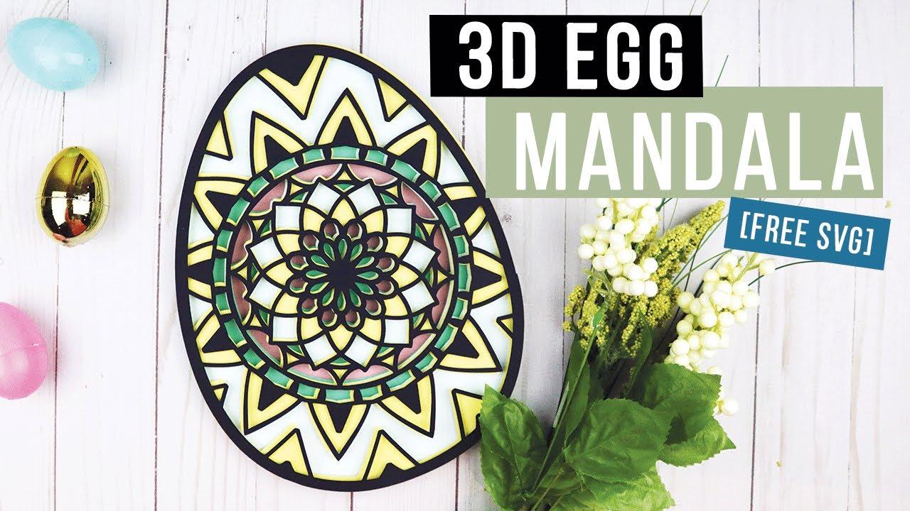 Download 3D Multi-layered Egg Mandala Tutorial - Free SVG Cricut ...