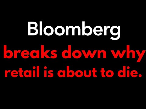 Bloomberg breaks down why retail is about to die.