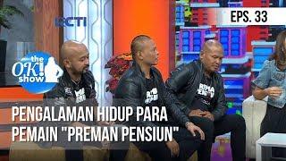 """Download [THE OK! SHOW] Pengalaman Hidup Para Pemain """"Preman Pensiun"""" [21 Januari 2019] Mp3"""