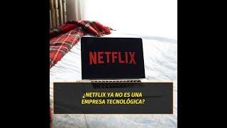 Por qué Netflix ya no se considera una empresa tecnológica