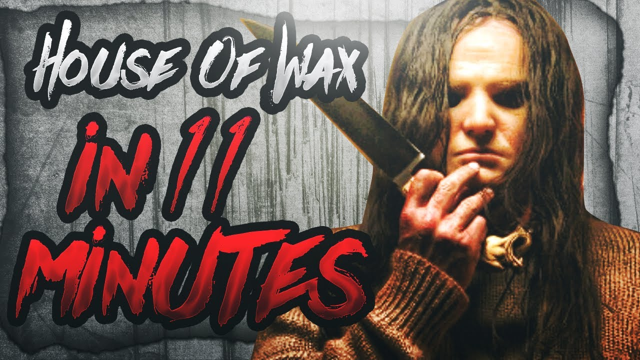 Download House of Wax (2005) in 11 Minutes