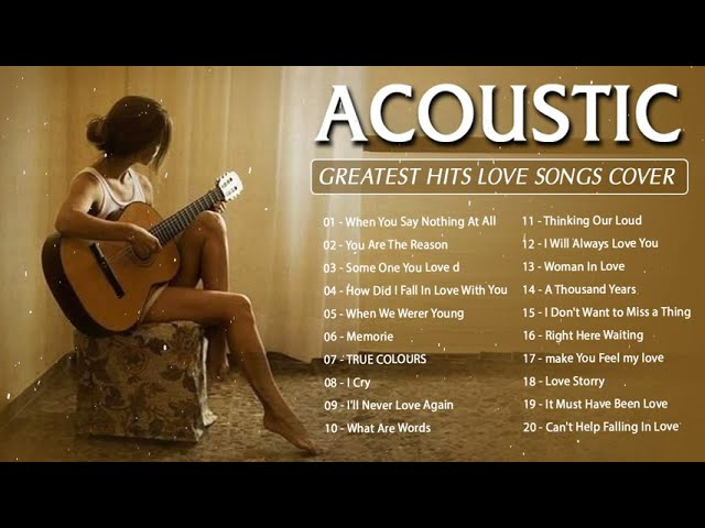 Best English Acoustic Love Songs 2020 -  Greatest Hits Acoustic Cover Of Popular Songs Of All Time