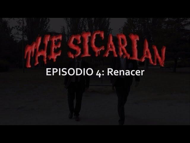 The Sicarian 4º capítulo: Renacer