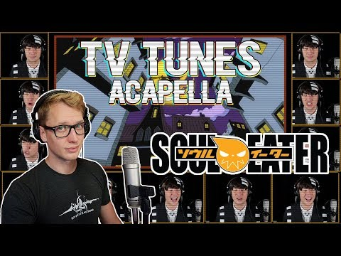 SOUL EATER Theme - Opening 1 (Resonance) TV Tunes Acapella