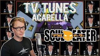 SOUL EATER Theme Opening 1 Resonance TV Tunes Acapella