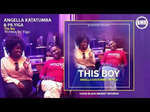 Angella Katatumba & Pr.Yiga - This Boy (Official Audio)