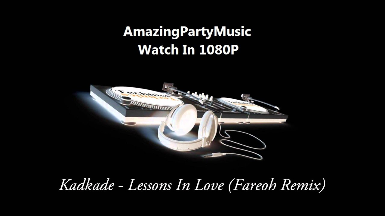 lessons in love kaskade fareoh remix