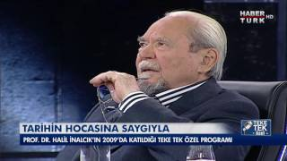 Teke Tek - Halil İnalcık 2009 ᴴᴰ | Tarihin Hocasına Saygıyla...