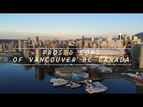 THE PRO & CONS OF LIVING IN VANCOUVER CANADA