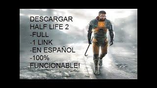 COMO DESCARGAR E INSTALAR HALF LIFE 2 PARA TU PC (0 LAG) 1 LINK MEDIAFIRE