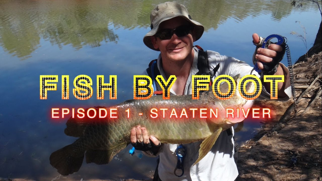 FISH BY FOOT - EP1 Staaten River