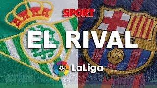 EL RIVAL | REAL BETIS - FC BARCELONA: LA POSESIÓN, JESÉ Y UN PARTIDO PASADO POR AGUA