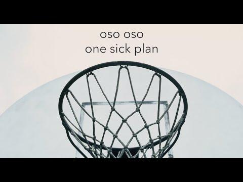"oso oso - ""one sick plan"" (official audio)"