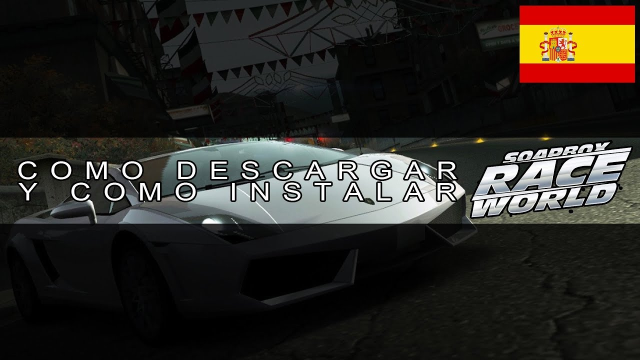 como instalar need for speed world 2017 soapboxrace obsoleto youtube. Black Bedroom Furniture Sets. Home Design Ideas