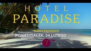Hotel Paradise - premiera już dziś o 20:00 w Siódemce!! [Hotel Paradise]