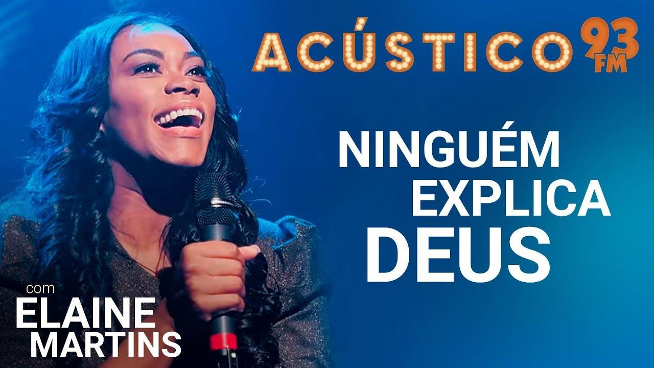 Elaine Martins - NINGUÉM EXPLICA DEUS - Acústico 93 - 2019