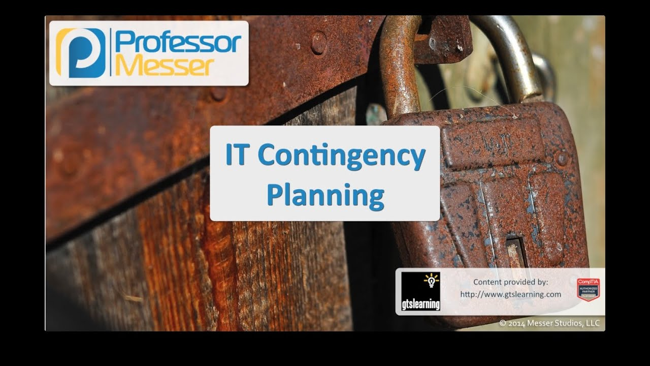 IT Contingency Planning - CompTIA Security+ SY0-401: 2.8