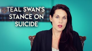 Teal Swan's Stance on Suicide