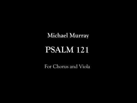 Michael Murray - Psalm 121- by Ars Nova Music TM