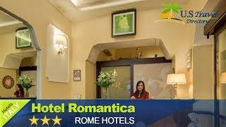 Hotel Romantica - Rome Hotels, Italy