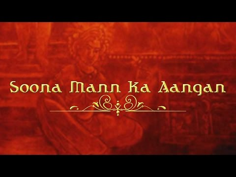 Soona Mann Ka Aangan | A Music Video