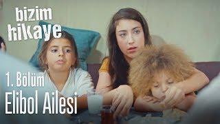 Elibol ailesi - Bizim Hikaye 1. Bölüm