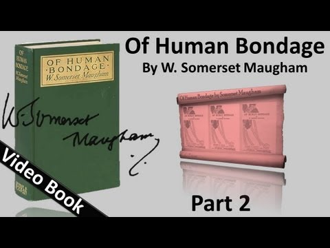 Part 02 - Of Human Bondage Audiobook by W. Somerset Maugham (Chs 17-28)