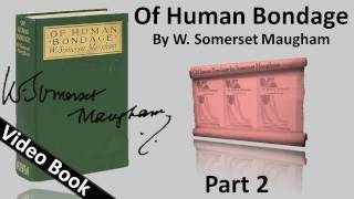 Part 02 - Of Human Bondage Audiobook by W. Somerset Maugham (Chs 17-28)(, 2012-02-06T19:56:08.000Z)