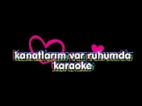 karaoke kanatlarım var ruhumda yeni versiyon