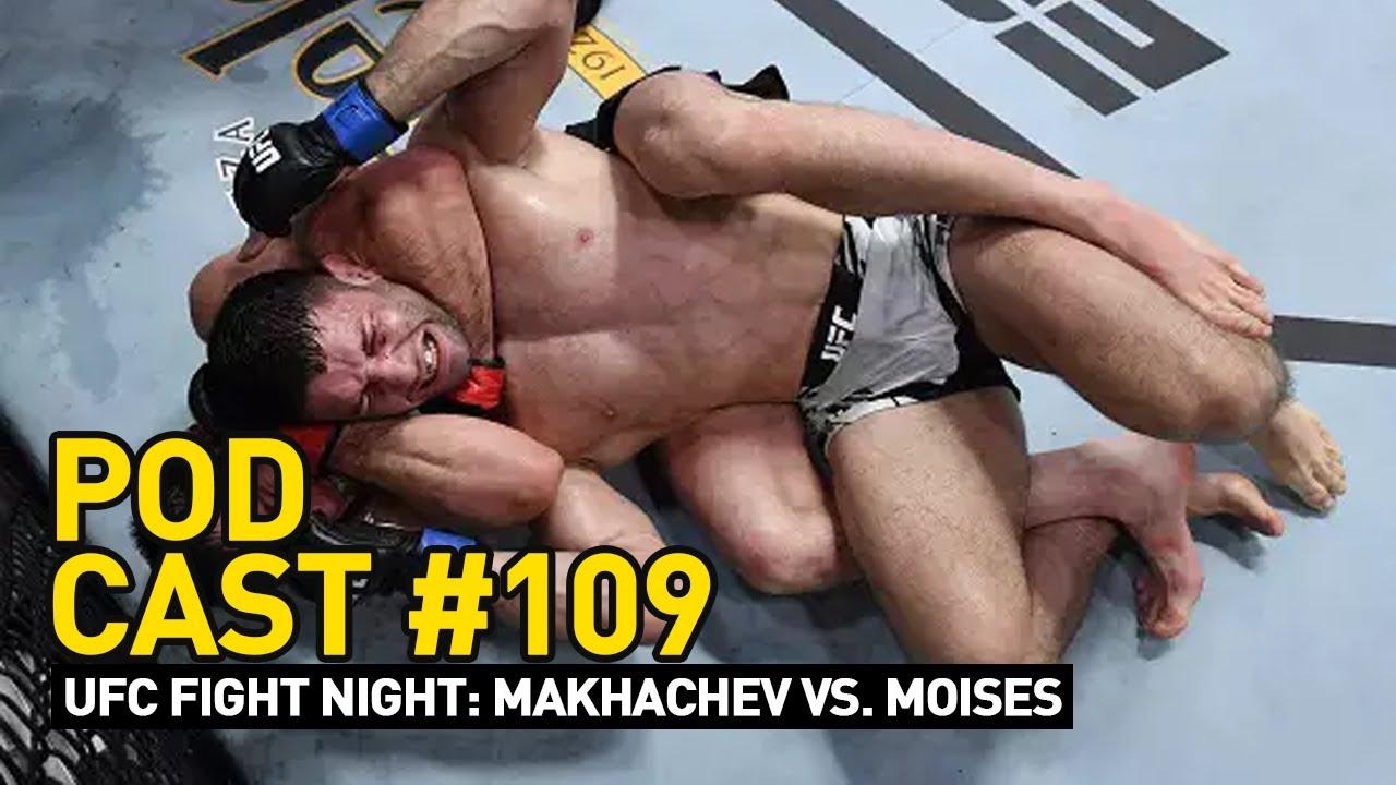 PODCAST #109   UFC on ESPN: Makhachev vs Moisés