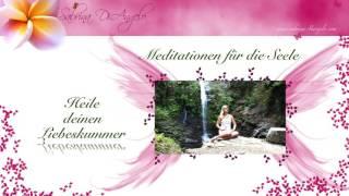 💔 Meditation gegen Liebeskummer 💔 Trennung überwinden - Leid & Trauer endlich loslassen